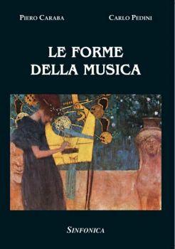 LE FORME DELLA MUSICA Piero Caraba - Carlo Pedini