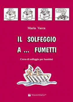 Vacca Il Solfeggio a... Fumetti - Vol. 1