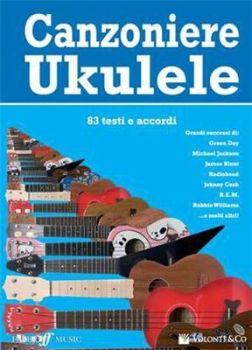 Canzoniere Ukulele 83 testi e accordi