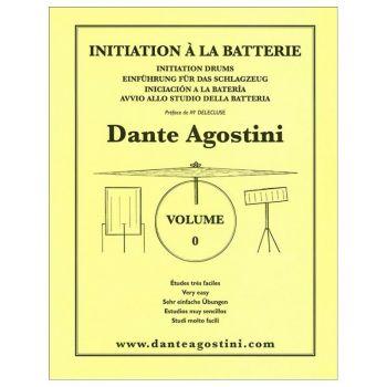 DANTE AGOSTINI MÉTHODE DE BATTERIE, VOLUME 0 : INITIATION À LA BATTERIE