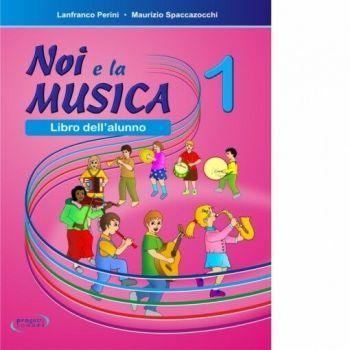 Spaccazocchi M. Noi e la Musica vol. 1 (per l'Alunno)