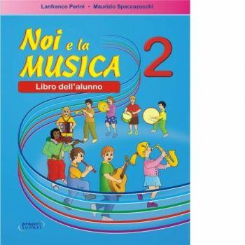 Spaccazocchi M. Noi e la Musica vol. 2 (per l'Alunno)
