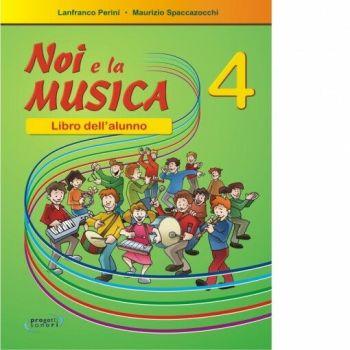 Spaccazocchi M. Noi e la Musica vol. 4 (per l'Alunno)