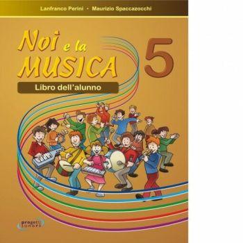 Spaccazocchi M. Noi e la Musica vol. 5 (per l'Alunno)